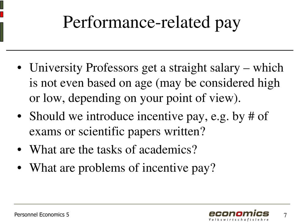 Should we introduce incentive pay, e.g. by # of exams or scientific papers written?