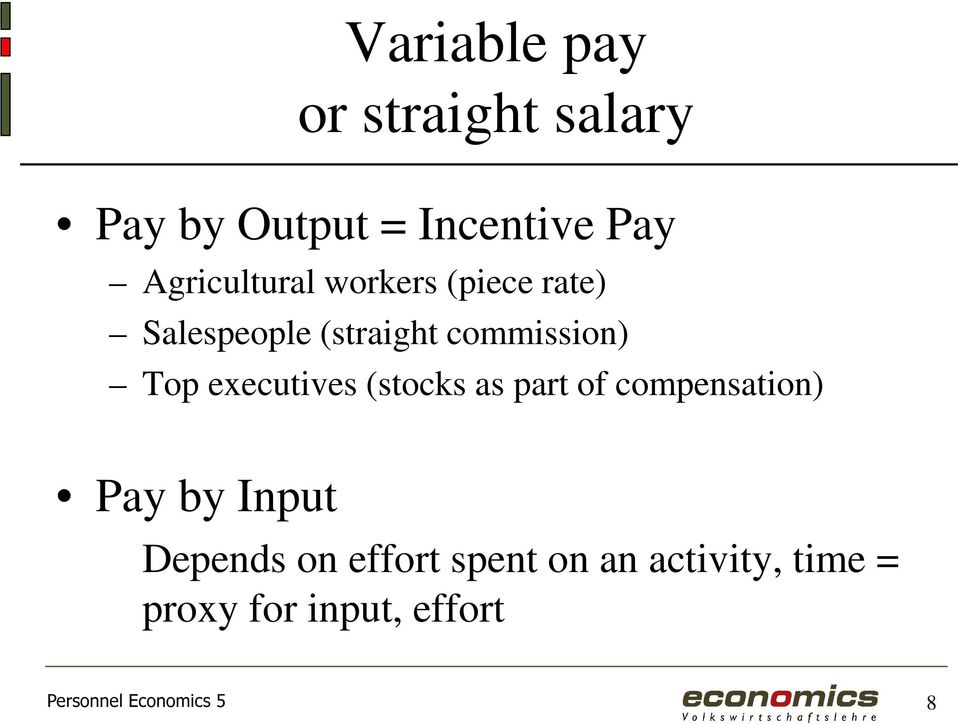 executives (stocks as part of compensation) Pay by Input Depends on