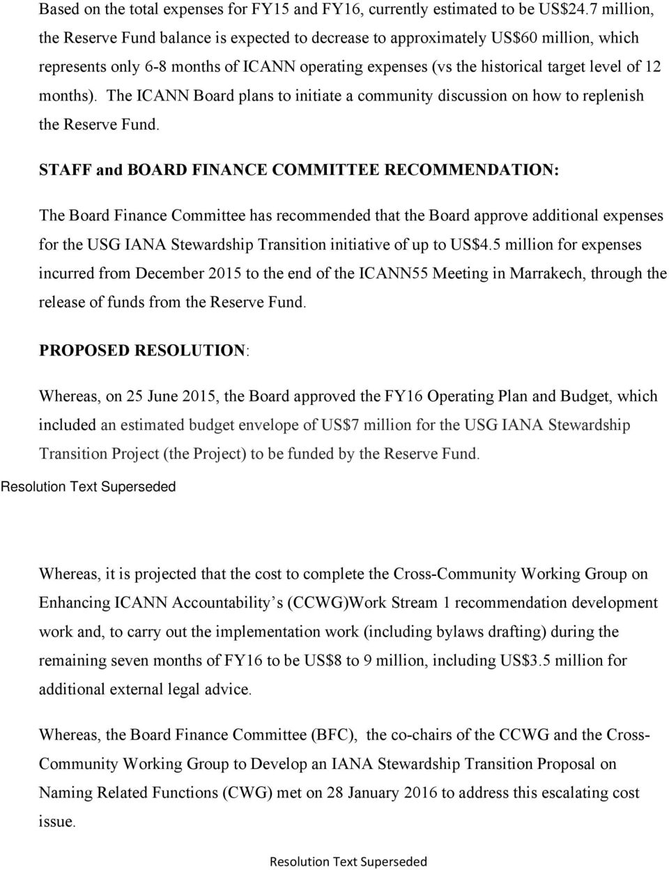 The ICANN Board plans to initiate a community discussion on how to replenish the Reserve Fund.