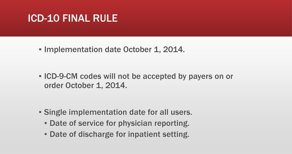 October 1, 2014. Single implementation date for all users.