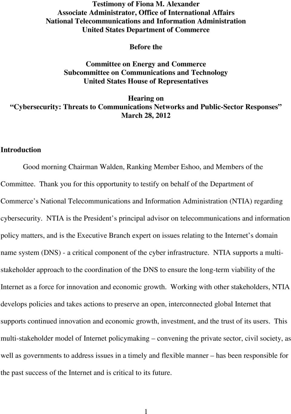 Commerce Subcommittee on Communications and Technology United States House of Representatives Hearing on Cybersecurity: Threats to Communications Networks and Public-Sector Responses March 28, 2012
