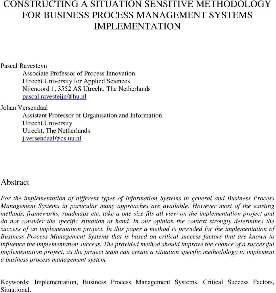 versendaal@cs.uu.nl Abstract For the implementation of different types of Information Systems in general and Business Process Management Systems in particular many approaches are available.