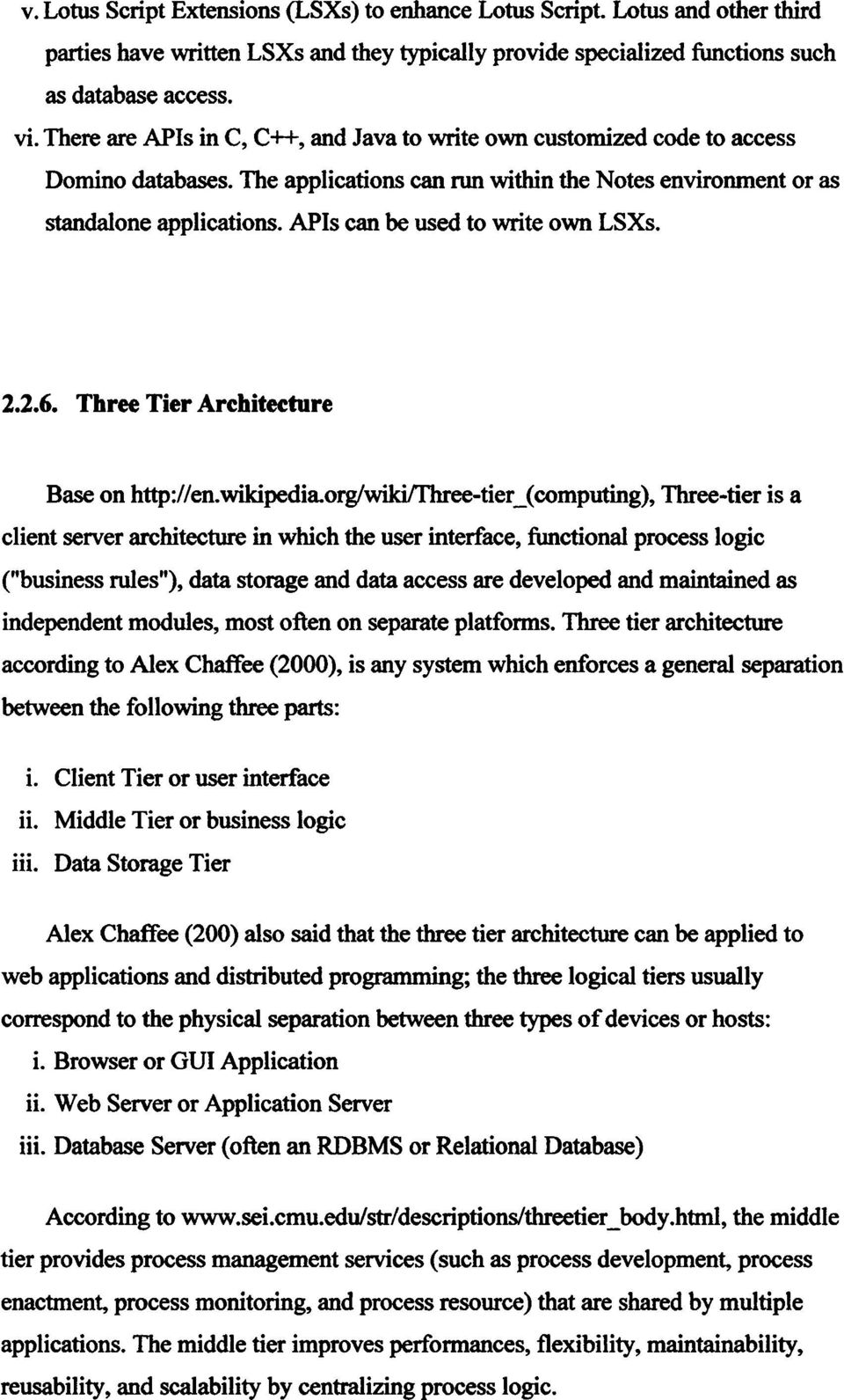 APIs can be used to write own LSXs. 2.2.6. Three Tier Architecture Base on http://en.