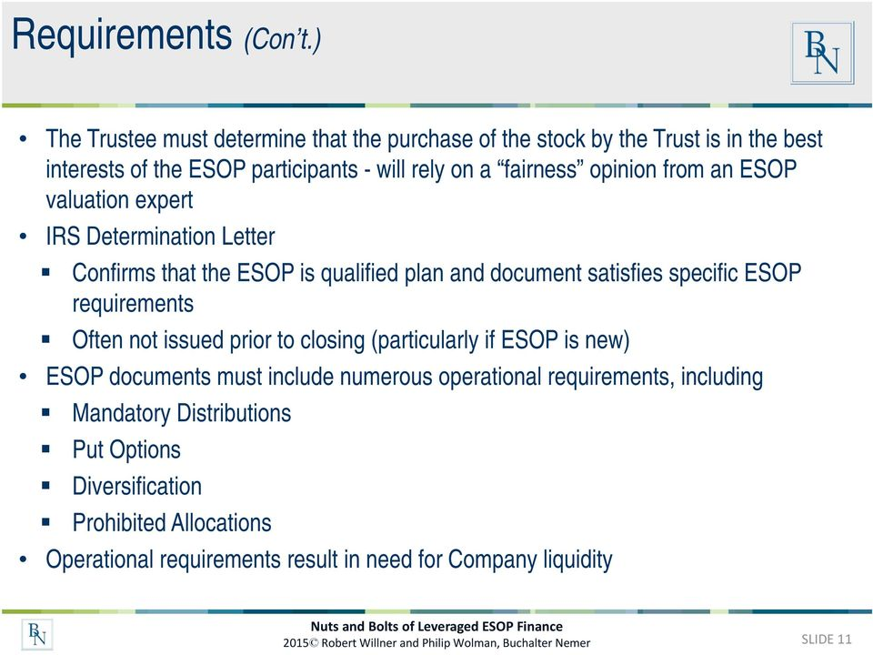 ESOP valuation expert IRS Determination Letter Confirms that the ESOP is qualified plan and document satisfies specific ESOP requirements Often not issued prior to