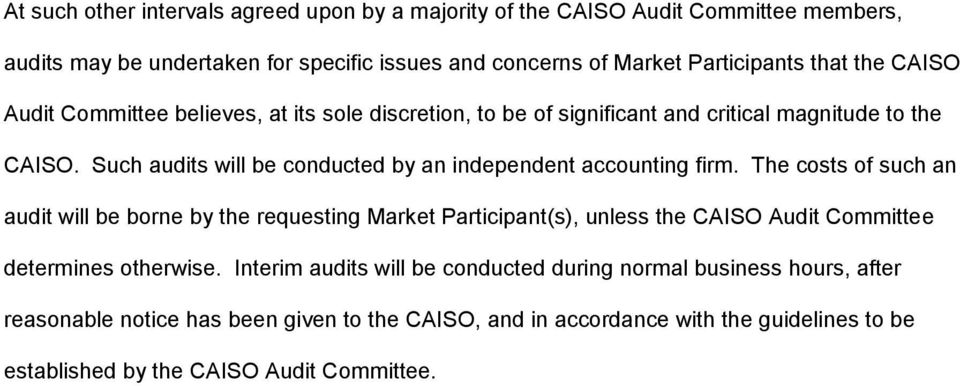 Such audits will be conducted by an independent accounting firm.