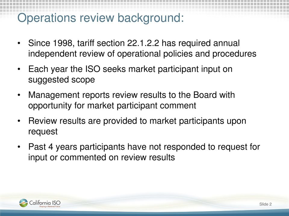 participant input on suggested scope Management reports review results to the Board with opportunity for market