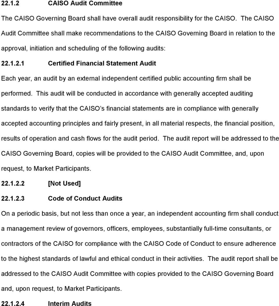 .1.2.1 Certified Financial Statement Audit Each year, an audit by an external independent certified public accounting firm shall be performed.