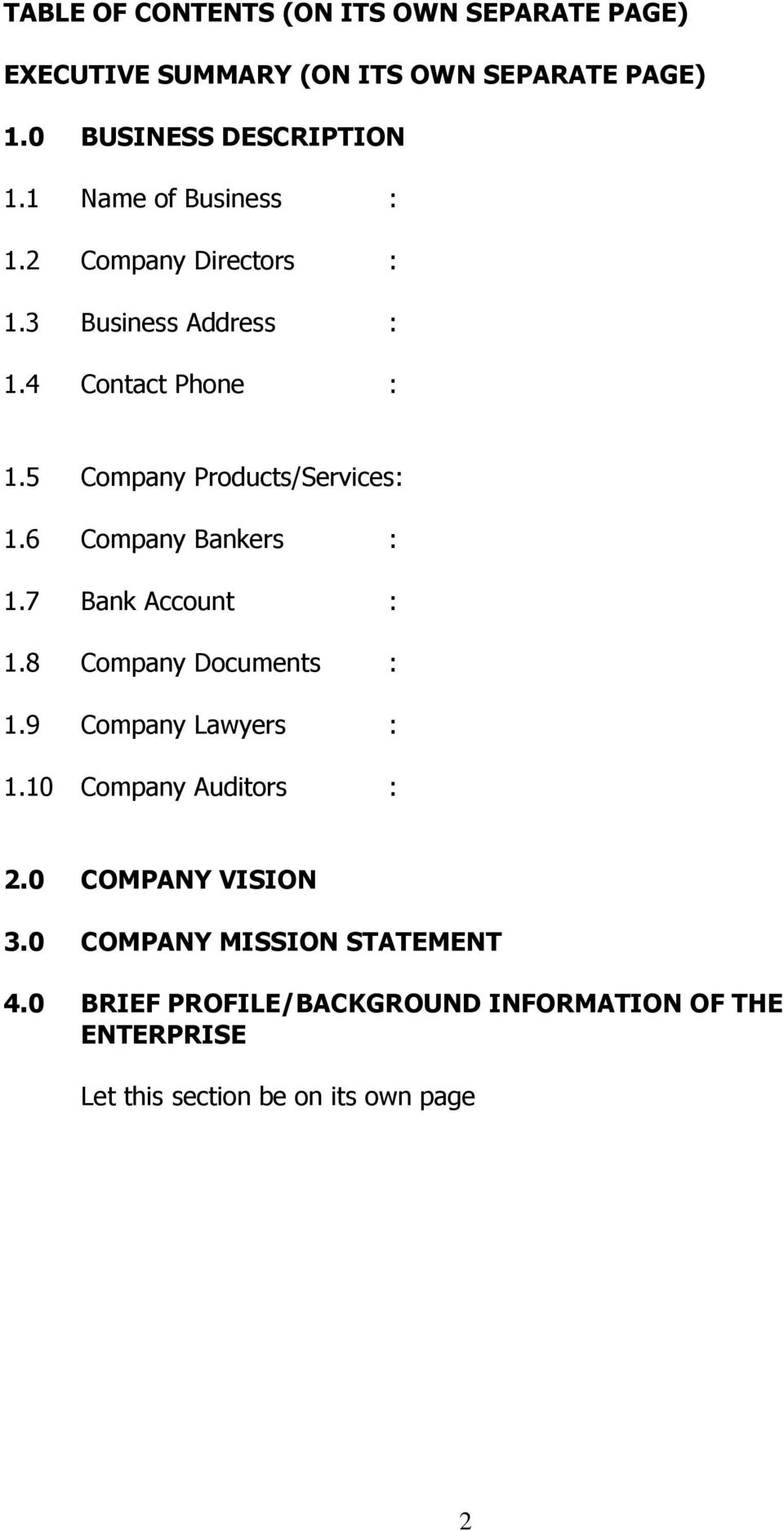 6 Company Bankers : 1.7 Bank Account : 1.8 Company Documents : 1.9 Company Lawyers : 1.10 Company Auditors : 2.