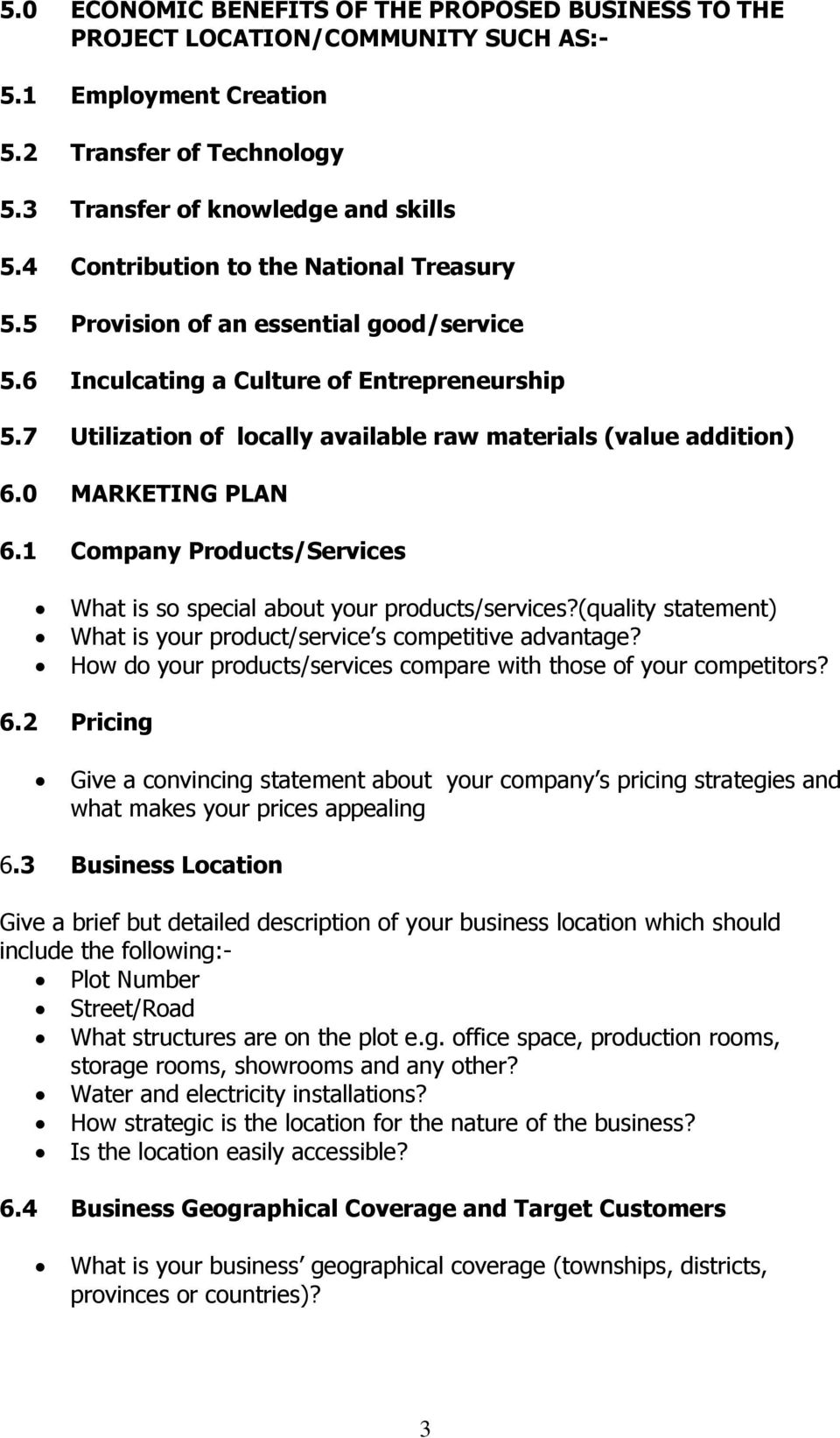 0 MARKETING PLAN 6.1 Company Products/Services What is so special about your products/services?(quality statement) What is your product/service s competitive advantage?