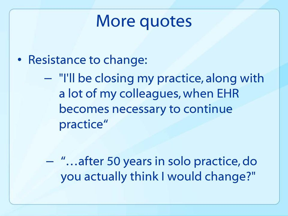 becomes necessary to continue practice after 50 years