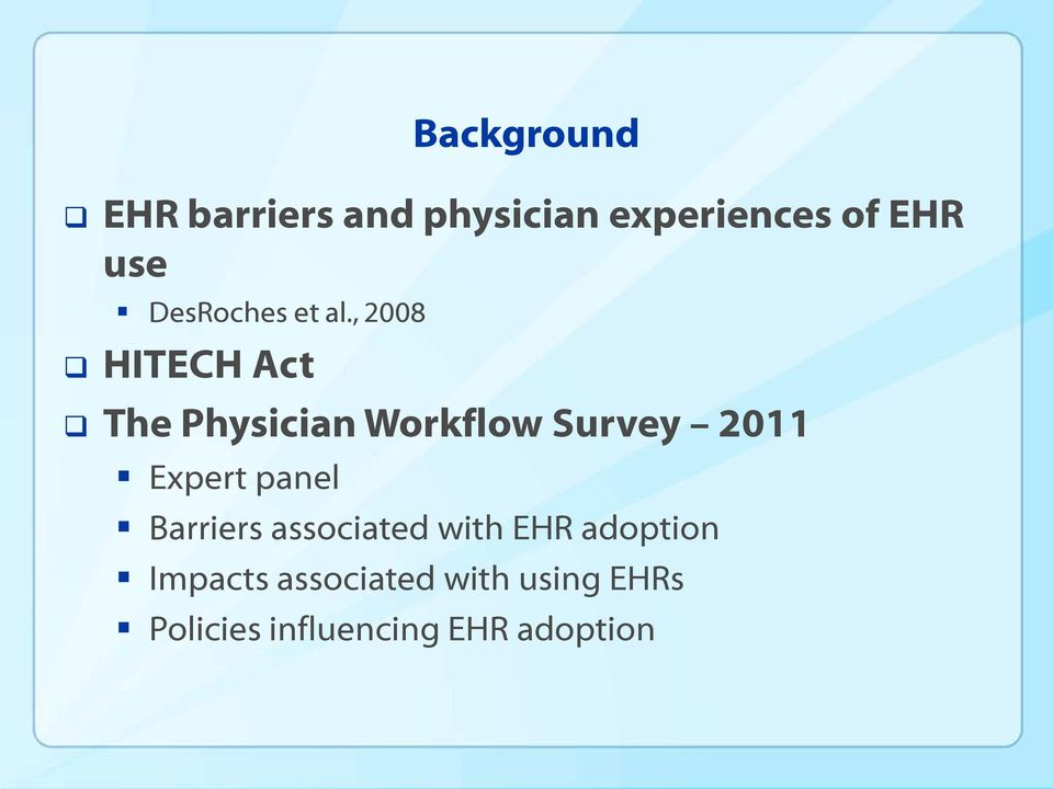 , 2008 HITECH Act The Physician Workflow Survey 2011 Expert