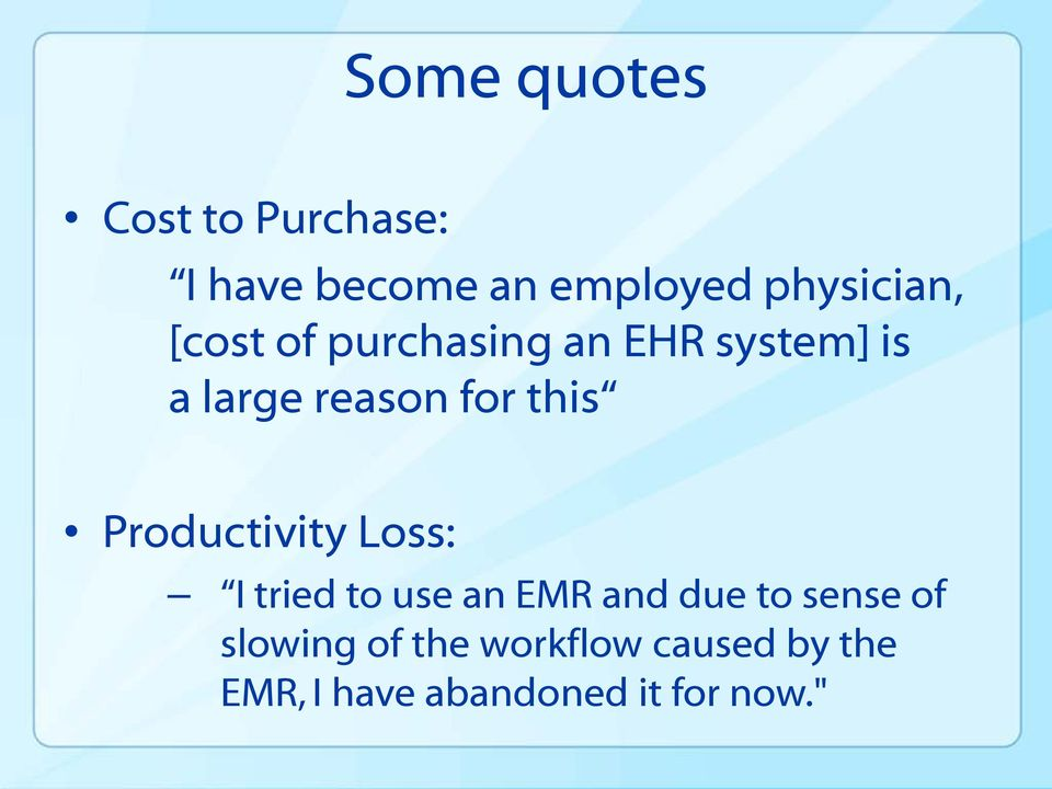 for this Productivity Loss: I tried to use an EMR and due to