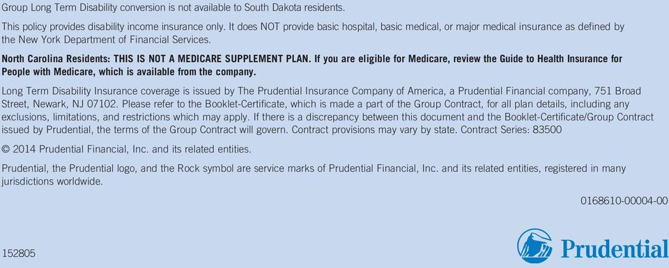 North Carolina Residents: THIS IS NOT A MEDICARE SUPPLEMENT PLAN. If you are eligible for Medicare, review the Guide to Health Insurance for People with Medicare, which is available from the company.