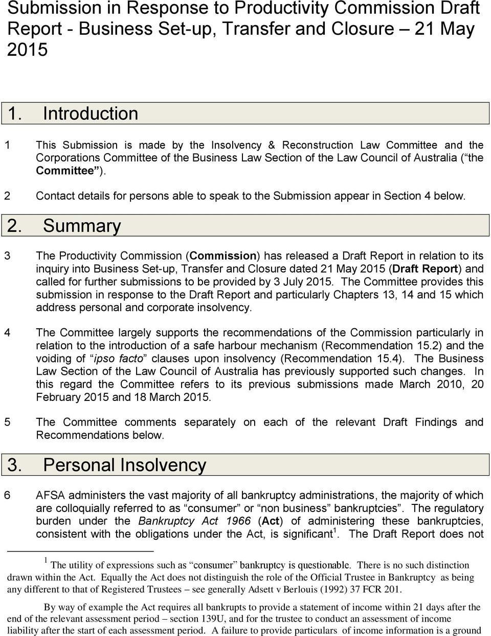 Contact details for persons able to speak to the Submission appear in Section 4 below. 2.