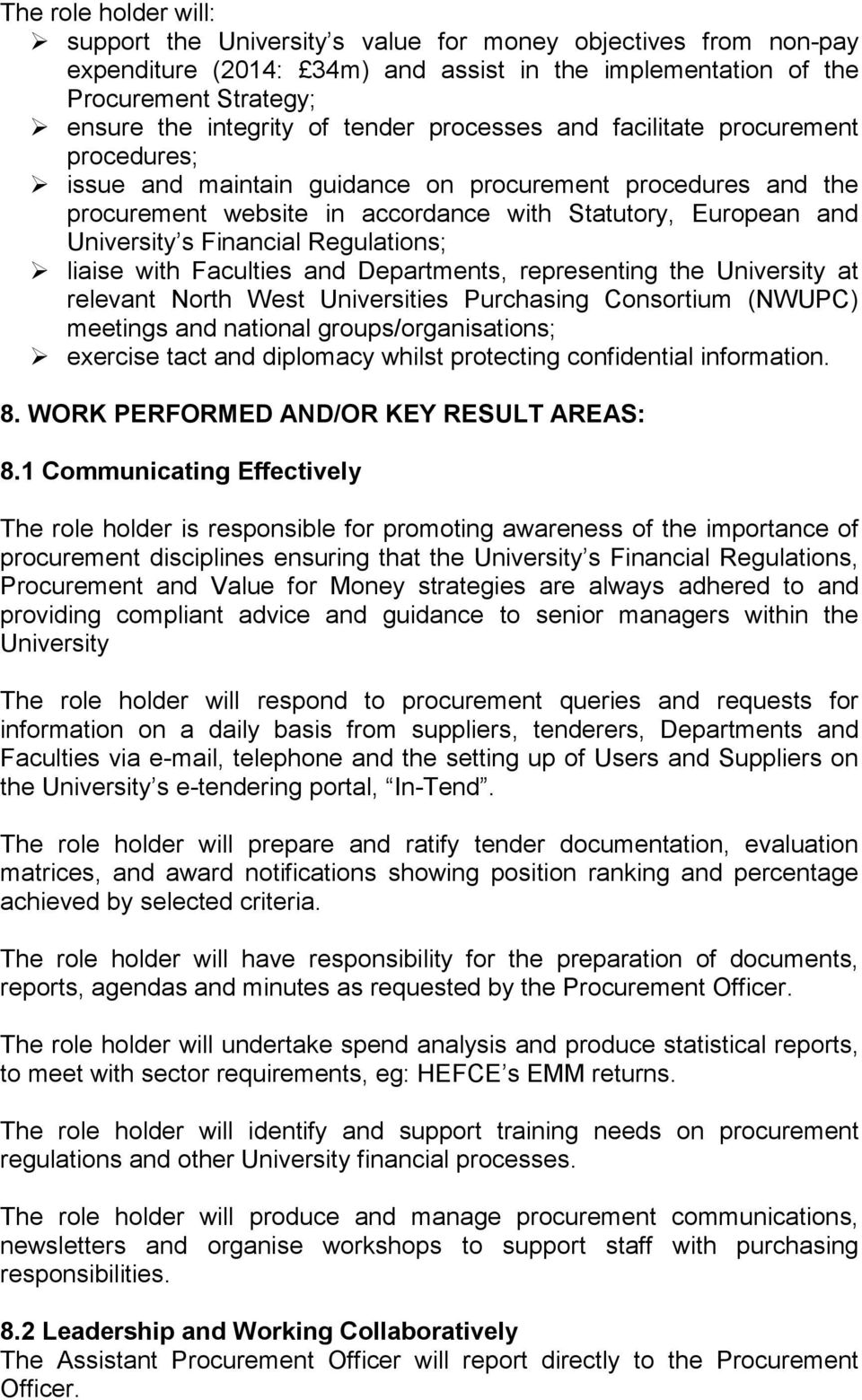 Financial Regulations; liaise with Faculties and Departments, representing the University at relevant North West Universities Purchasing Consortium (NWUPC) meetings and national groups/organisations;