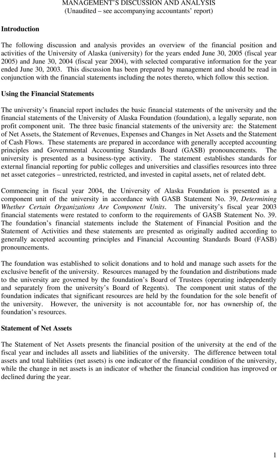 2003. This discussion has been prepared by management and should be read in conjunction with the financial statements including the notes thereto, which follow this section.