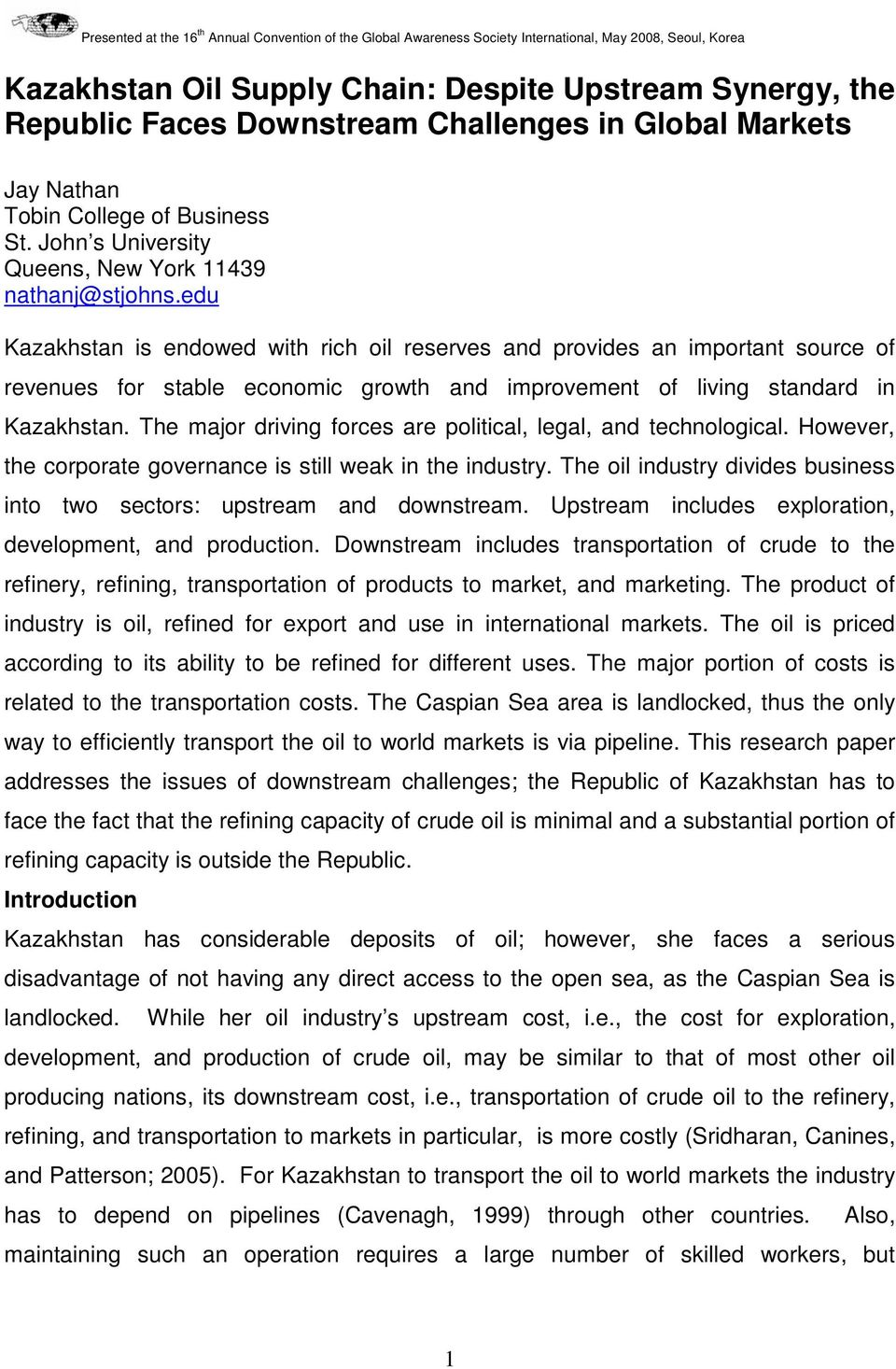 edu Kazakhstan is endowed with rich oil reserves and provides an important source of revenues for stable economic growth and improvement of living standard in Kazakhstan.