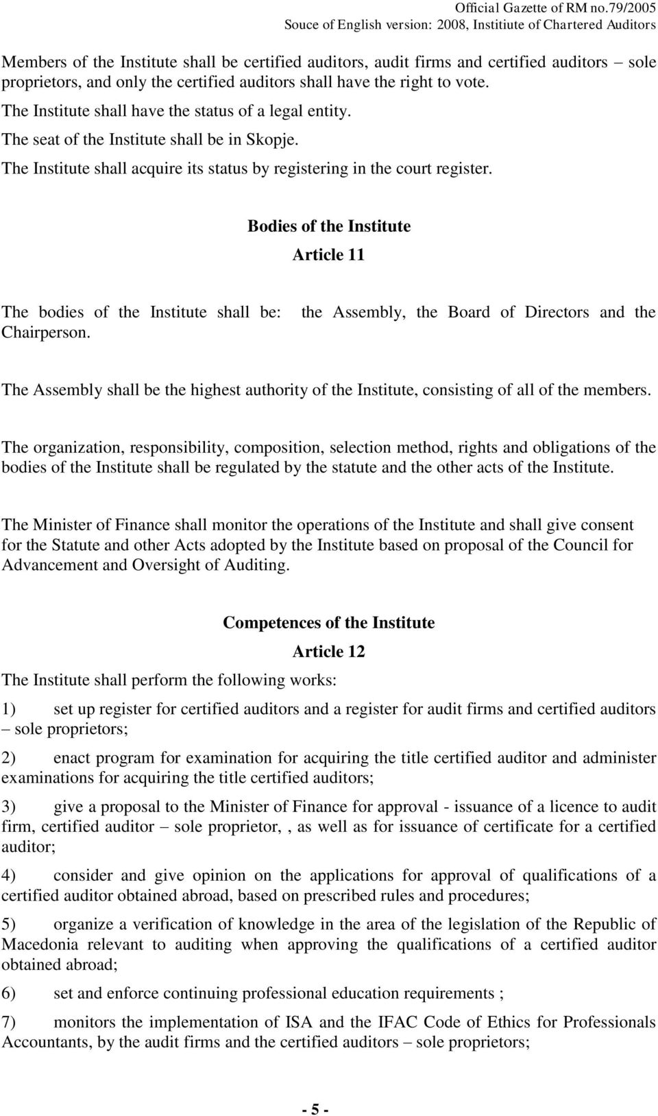 Bodies of the Institute Article 11 The bodies of the Institute shall be: Chairperson.