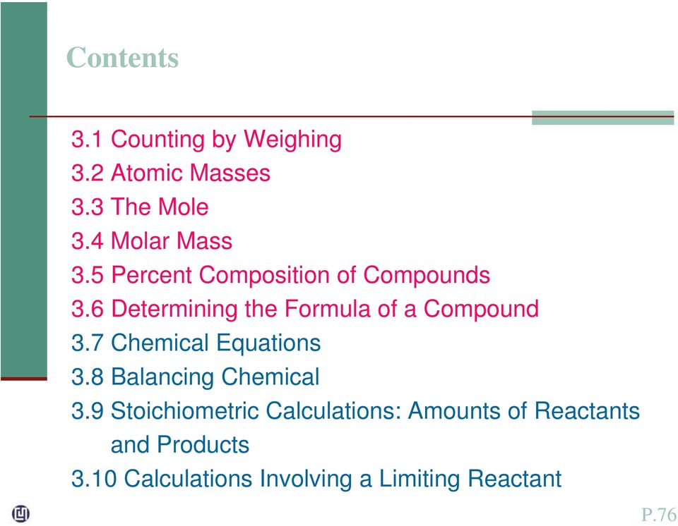 6 Determining the Formula of a Compound 3.7 Chemical Equations 3.