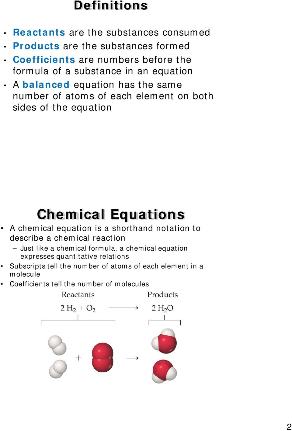 Equations A chemical equation is a shorthand notation to describe a chemical reaction Just like a chemical formula, a chemical equation