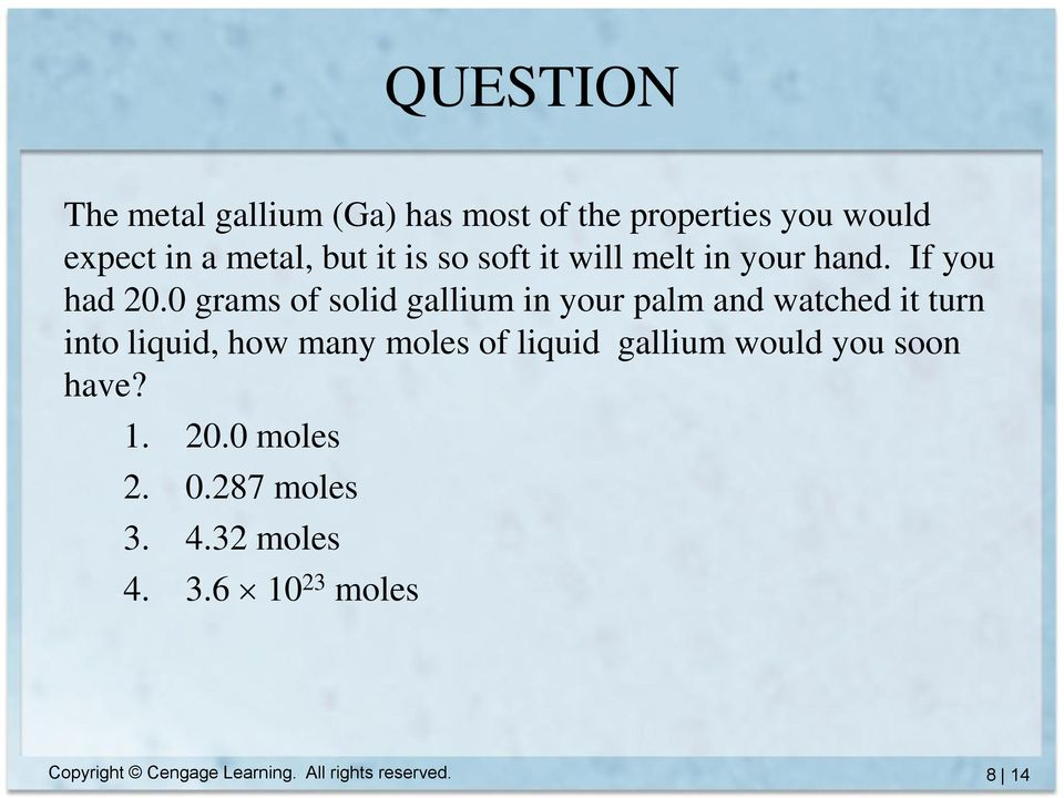 0 grams of solid gallium in your palm and watched it turn into liquid, how many moles of liquid