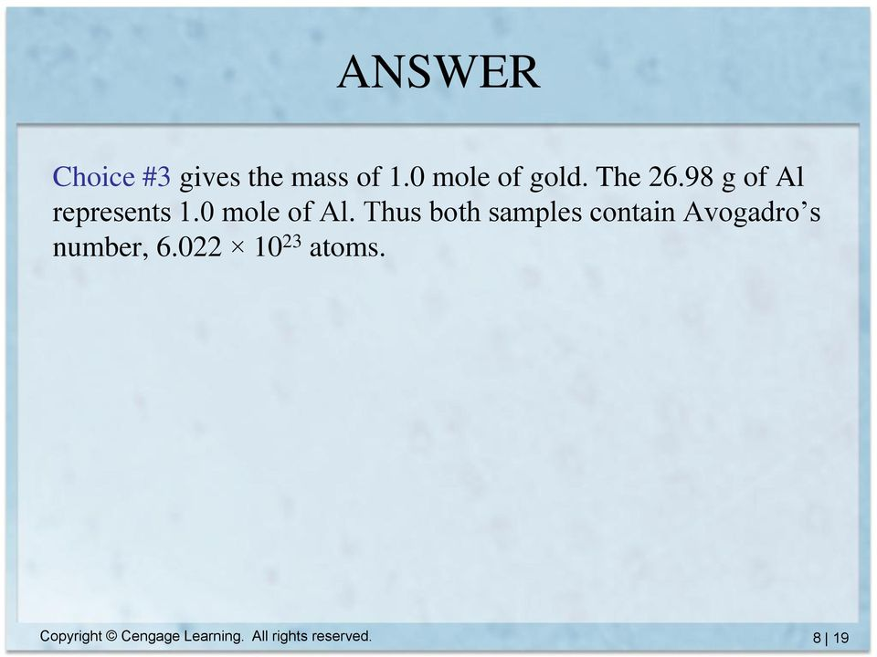 Thus both samples contain Avogadro s number, 6.
