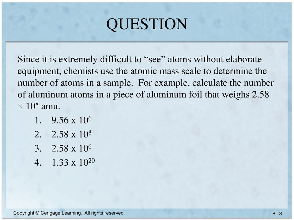 For example, calculate the number of aluminum atoms in a piece of aluminum foil that weighs 2.