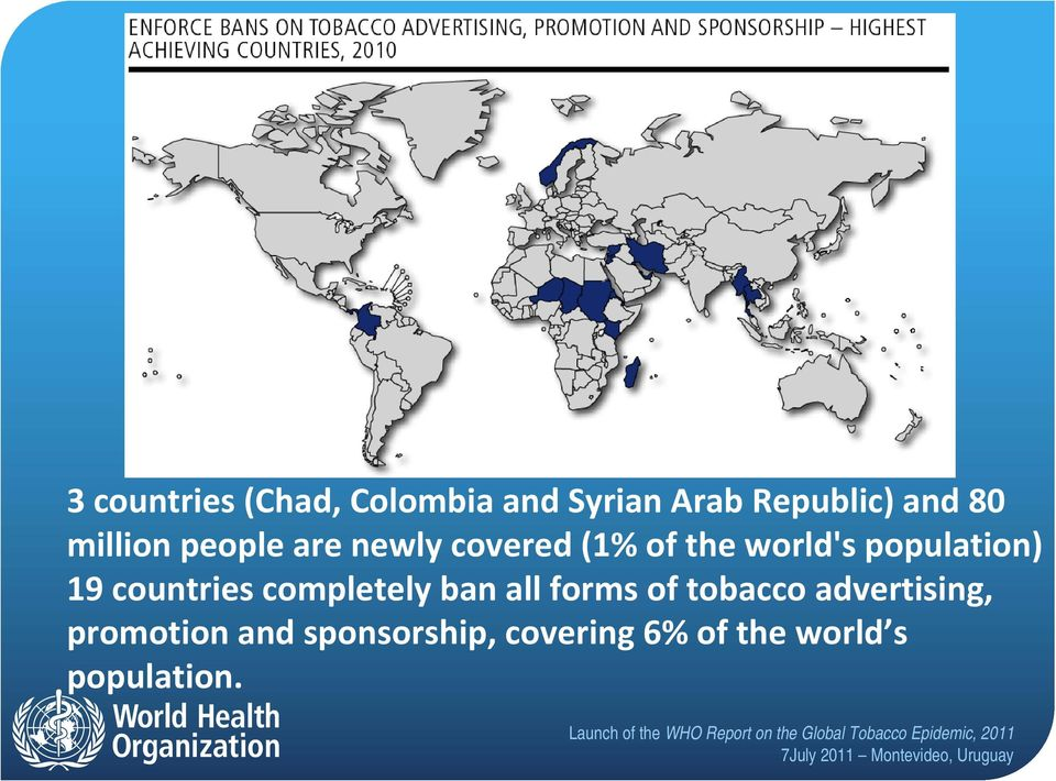 population) 19 countries completely ban all forms of tobacco