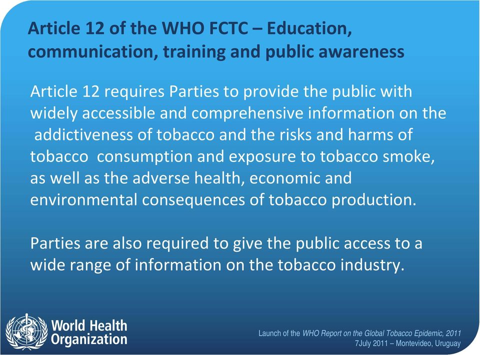 tobacco consumption and exposure to tobacco smoke, as well as the adverse health, economic and environmental consequences of