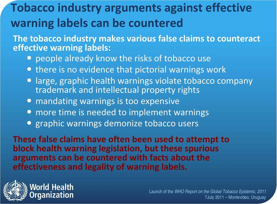 intellectual property rights mandating warnings is too expensive more time is needed to implement warnings graphic warnings demonize tobacco users These false claims