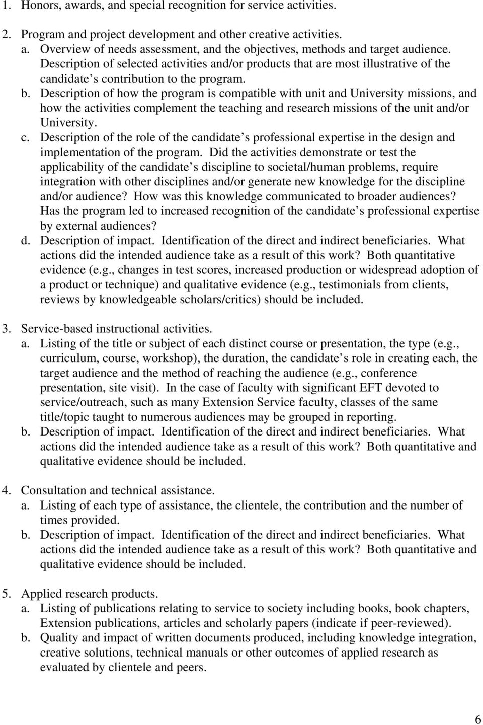 Description of how the program is compatible with unit and University missions, and how the activities complement the teaching and research missions of the unit and/or University. c. Description of the role of the candidate s professional expertise in the design and implementation of the program.