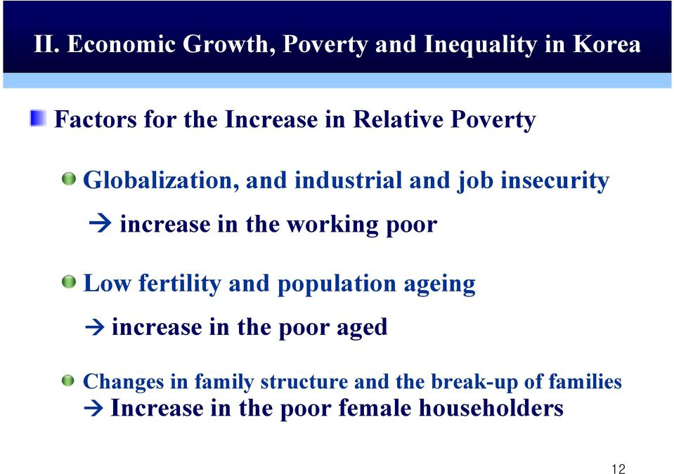 working poor Low fertility and population ageing increase in the poor aged Changes