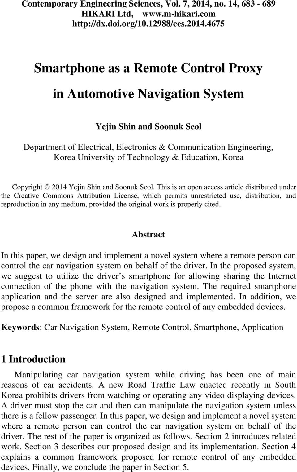 4675 Smartphone as a Remote Control Proxy in Automotive Navigation System Yejin Shin and Soonuk Seol Department of Electrical, Electronics & Communication Engineering, Korea University of Technology