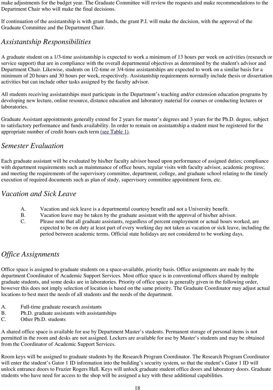 Assistantship Responsibilities A graduate student on a 1/3-time assistantship is expected to work a minimum of 13 hours per week on activities (research or service support) that are in compliance