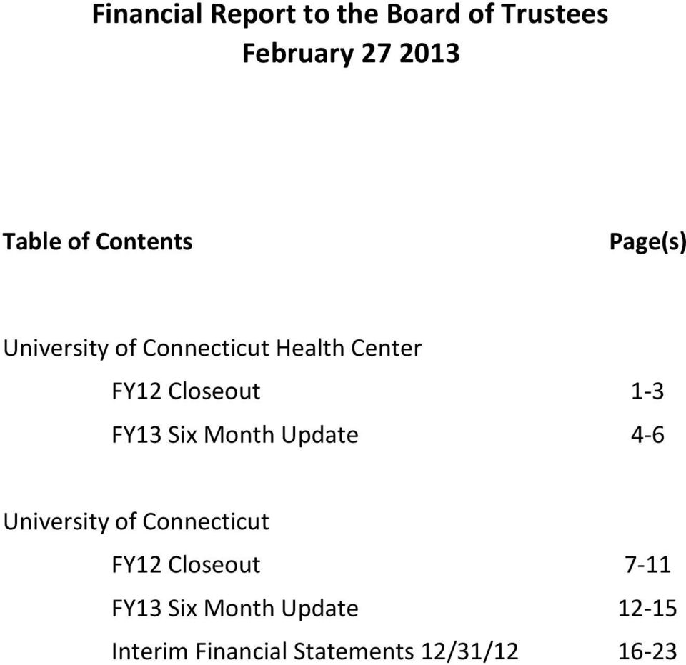 1 3 FY13 Six Month Update 4 6 University of Connecticut FY12 Closeout 7