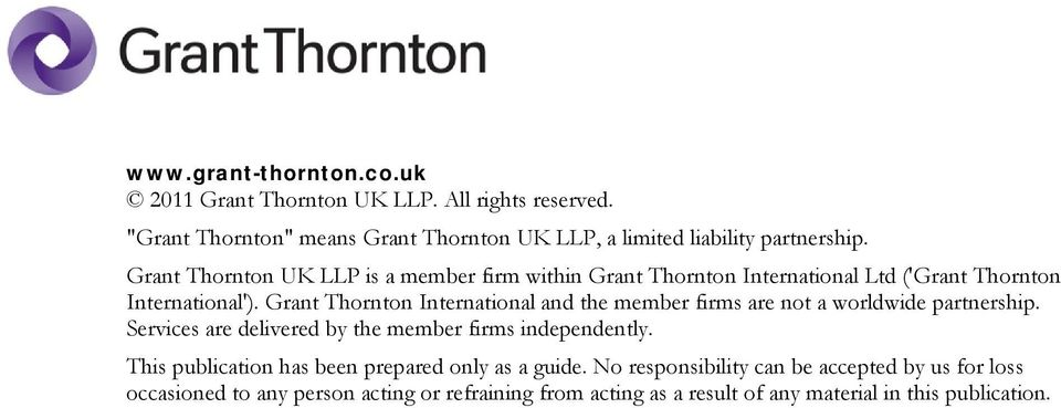 Grant Thornton International and the member firms are not a worldwide partnership. Services are delivered by the member firms independently.