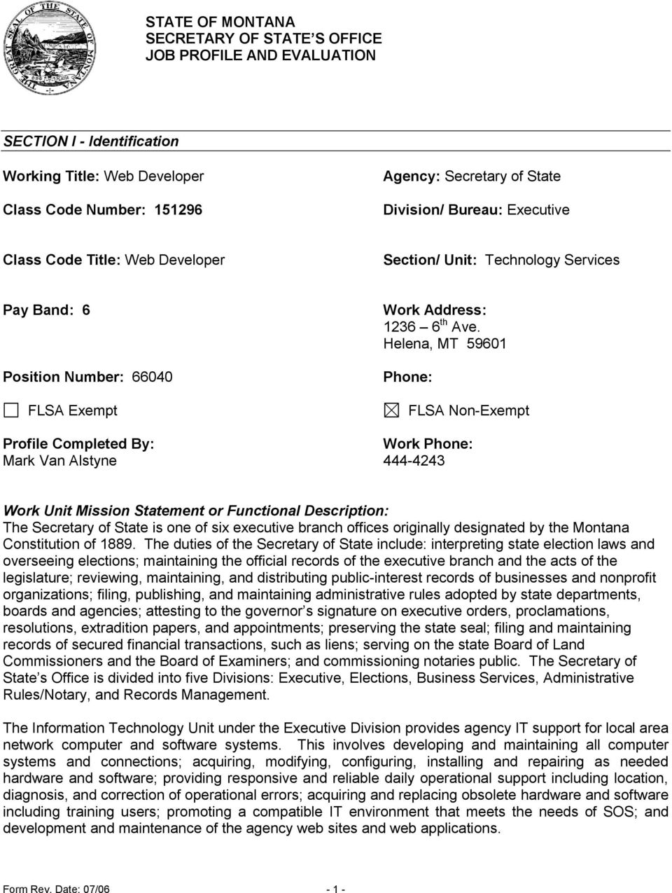 Helena, MT 59601 Phone: FLSA Non-Exempt Profile Completed By: Work Phone: Mark Van Alstyne 444-4243 Work Unit Mission Statement or Functional Description: The Secretary of State is one of six
