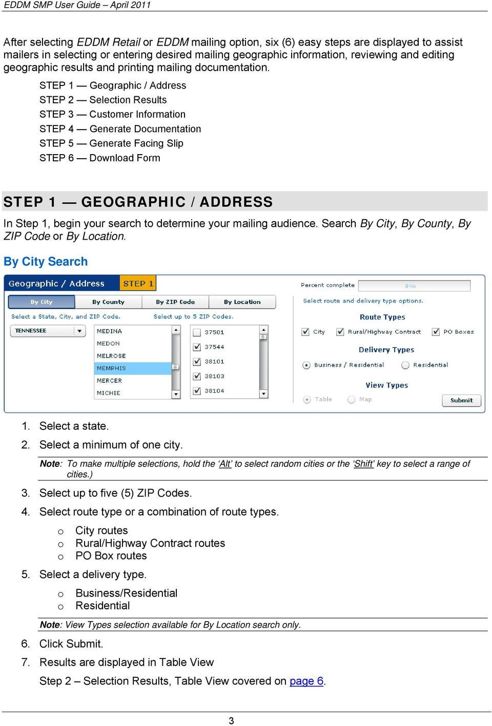 STEP 1 Geographic / Address STEP 2 Selection Results STEP 3 Customer Information STEP 4 Generate Documentation STEP 5 Generate Facing Slip STEP 6 Download Form STEP 1 GEOGRAPHIC / ADDRESS In Step 1,