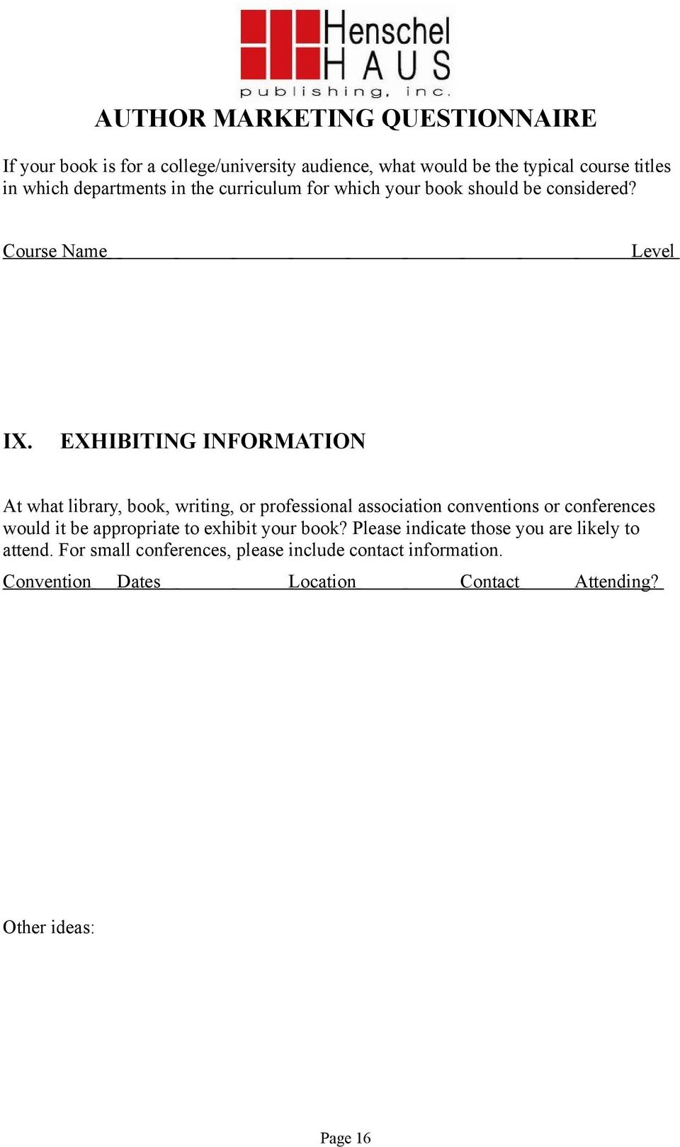 EXHIBITING INFORMATION At what library, book, writing, or professional association conventions or conferences would it be