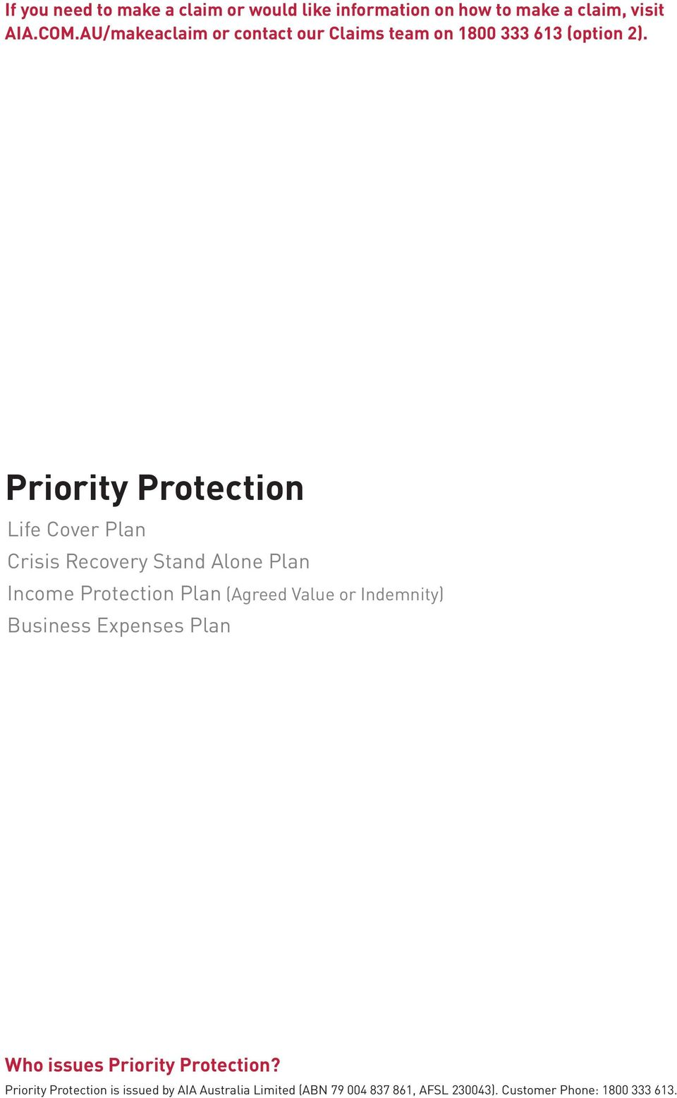 Priority Protection Life Cover Plan Crisis Recovery Stand Alone Plan Income Protection Plan (Agreed Value or
