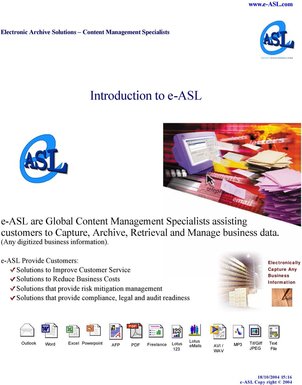 e-asl Provide Customers: Solutions to Improve Customer Service Solutions to Reduce Business Costs Solutions that provide risk mitigation