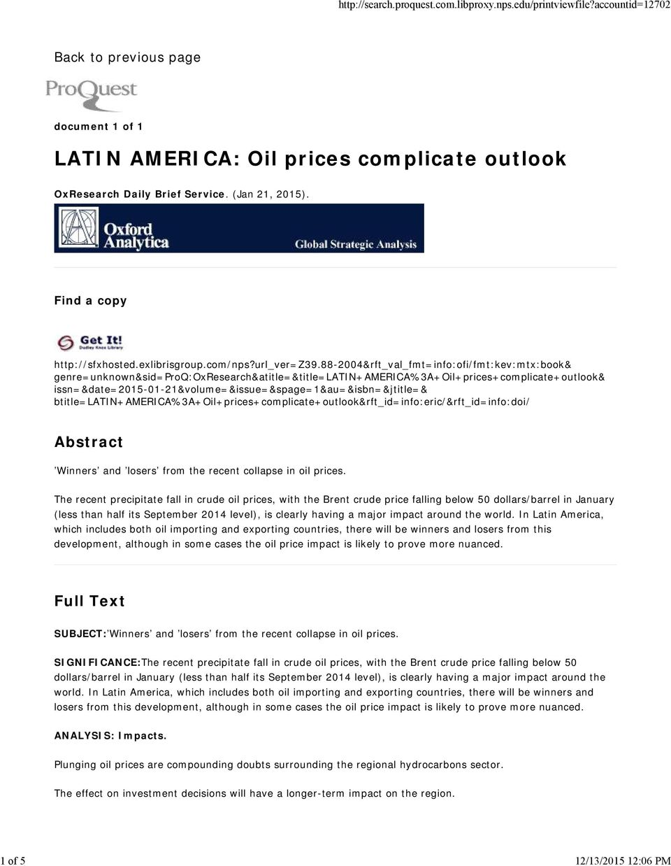 88-2004&rft_val_fmt=info:ofi/fmt:kev:mtx:book& genre=unknown&sid=proq:oxresearch&atitle=&title=latin+america%3a+oil+prices+complicate+outlook&
