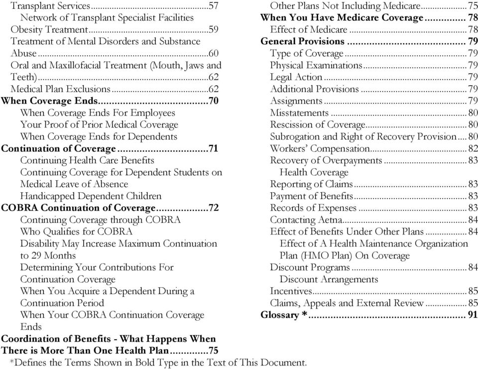 ..70 When Coverage Ends For Employees Your Proof of Prior Medical Coverage When Coverage Ends for Dependents Continuation of Coverage.