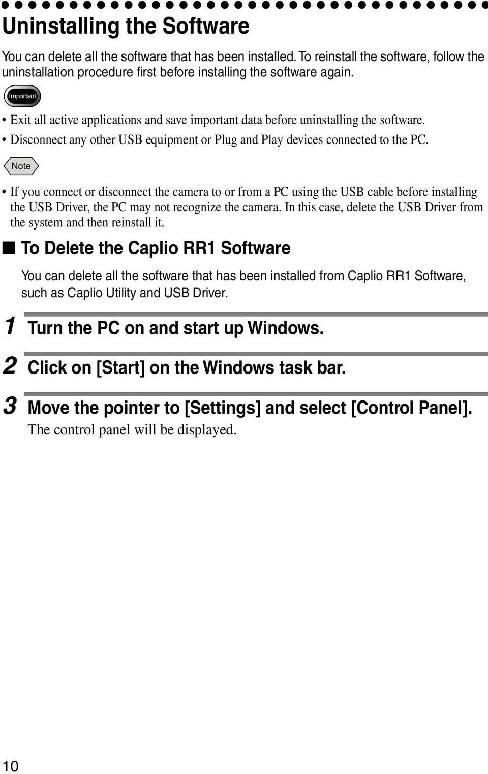 Note If you connect or disconnect the camera to or from a PC using the USB cable before installing the USB Driver, the PC may not recognize the camera.