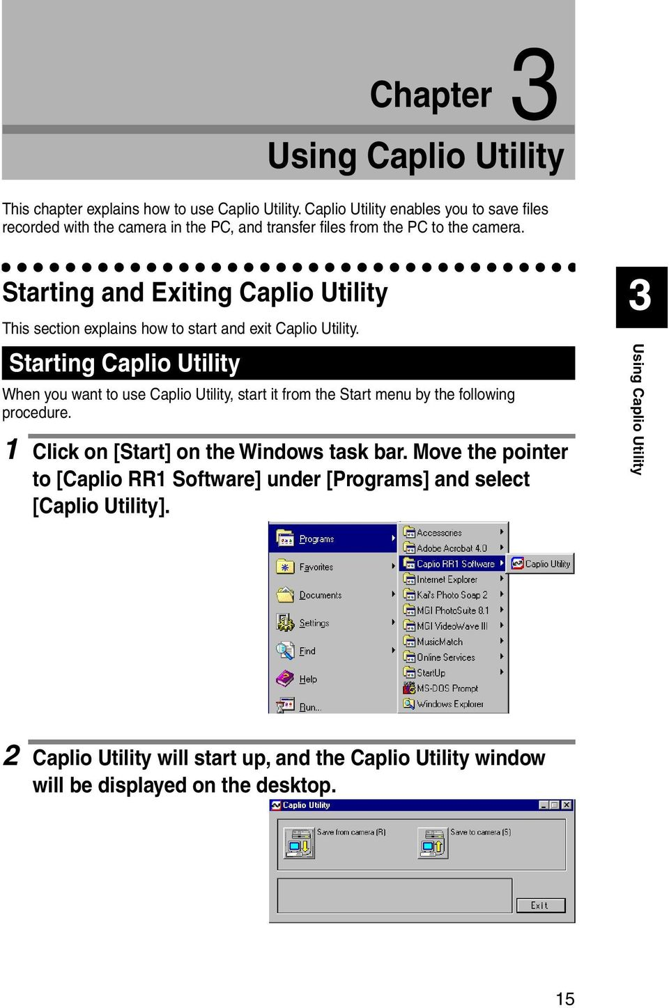 Starting and Exiting Caplio Utility This section explains how to start and exit Caplio Utility.