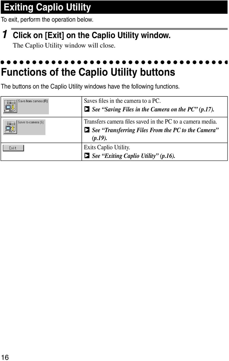 Functions of the Caplio Utility buttons The buttons on the Caplio Utility windows have the following functions.