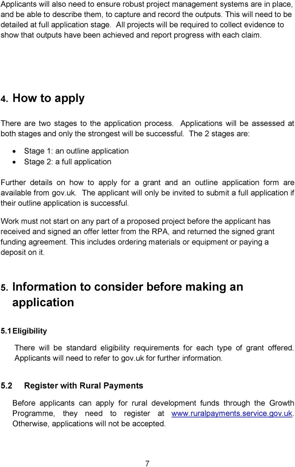 How to apply There are two stages to the application process. Applications will be assessed at both stages and only the strongest will be successful.
