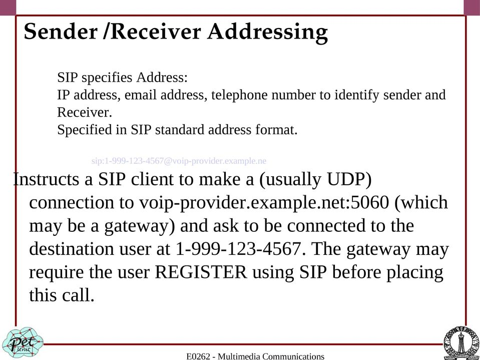 ne Instructs a SIP client to make a (usually UDP) connection to voip-provider.example.