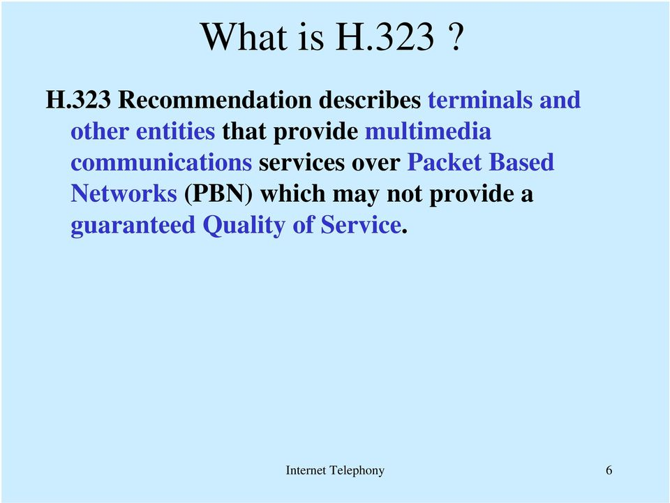 323 Recommendation describes terminals and other entities