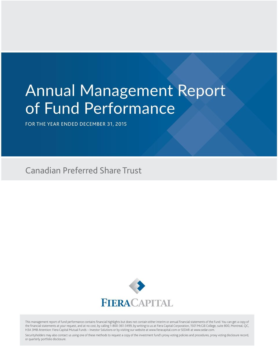 You can get a copy of the financial statements at your request, and at no cost, by calling 1-800-361-3499, by writing to us at Fiera Capital Corporation, 1501 McGill College, suite 800, Montreal, QC,